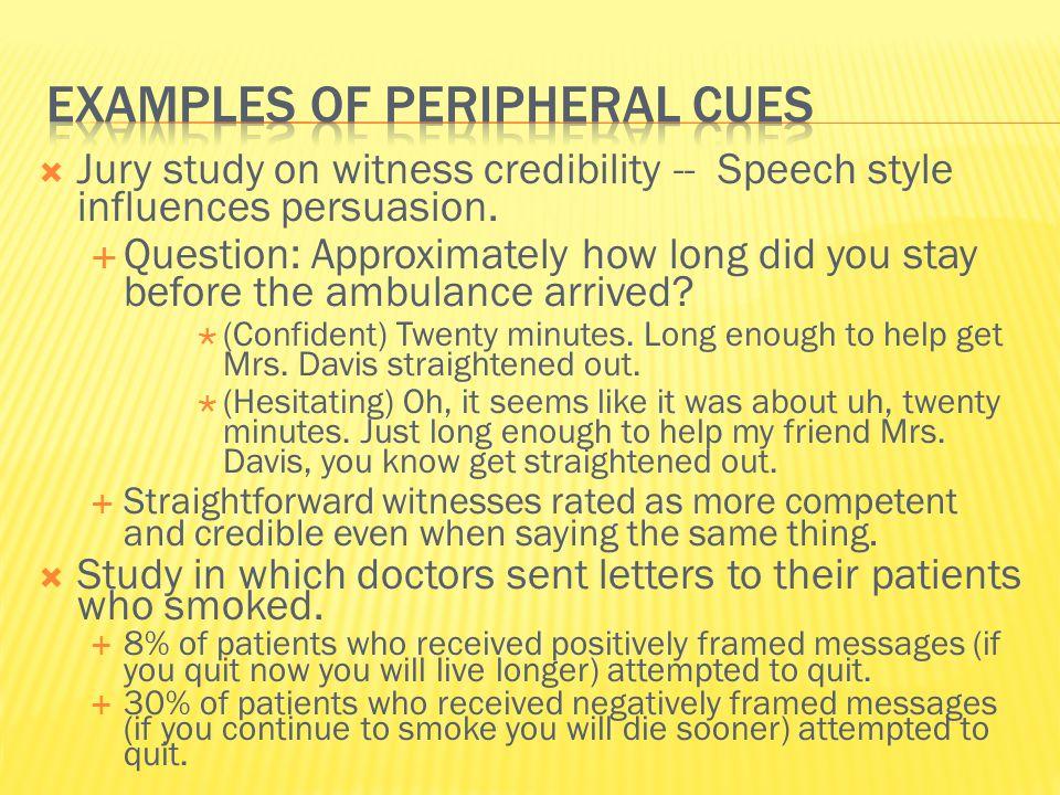  Jury study on witness credibility -- Speech style influences persuasion.