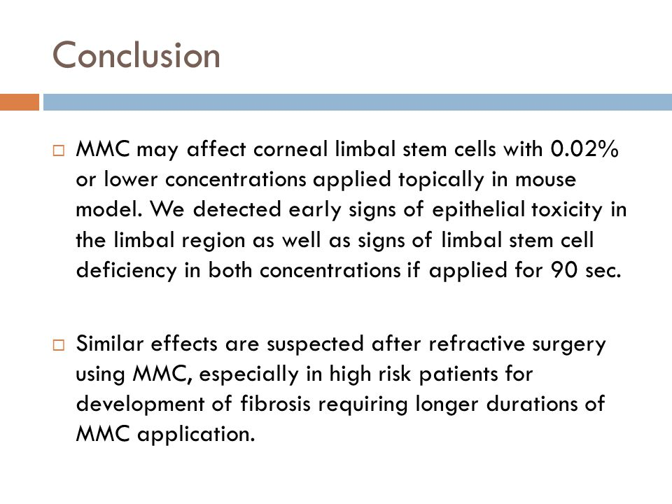 Conclusion  MMC may affect corneal limbal stem cells with 0.02% or lower concentrations applied topically in mouse model.