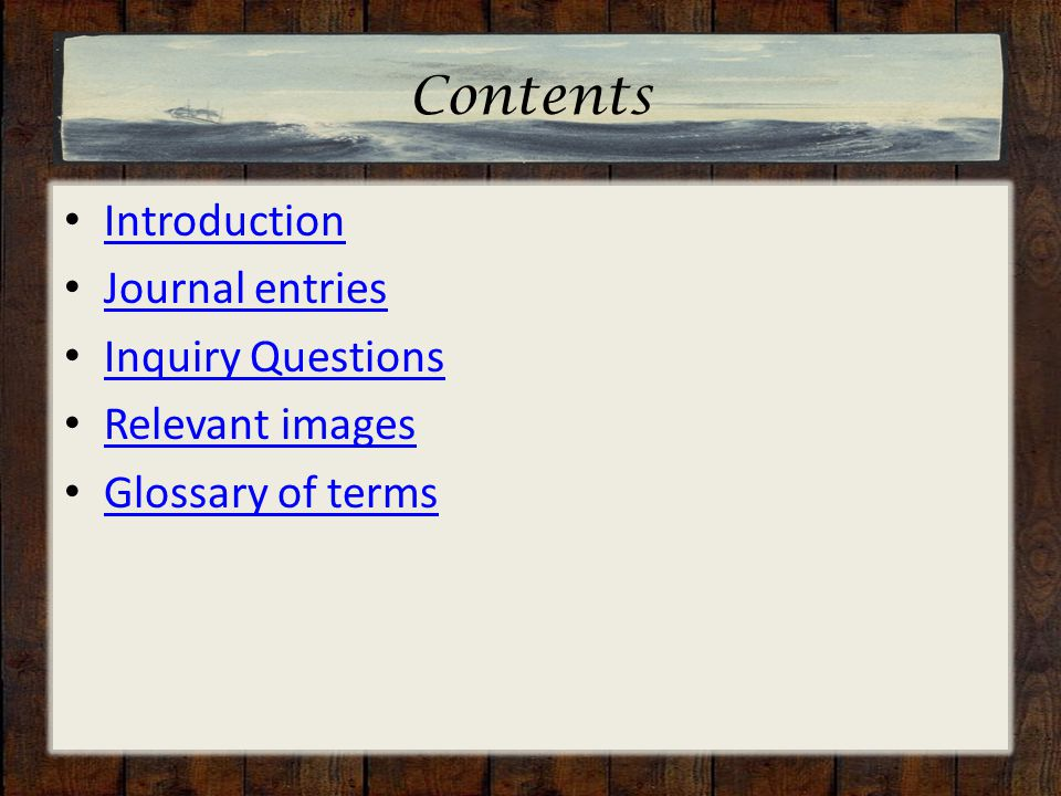 Contents Introduction Journal entries Inquiry Questions Relevant images Glossary of terms