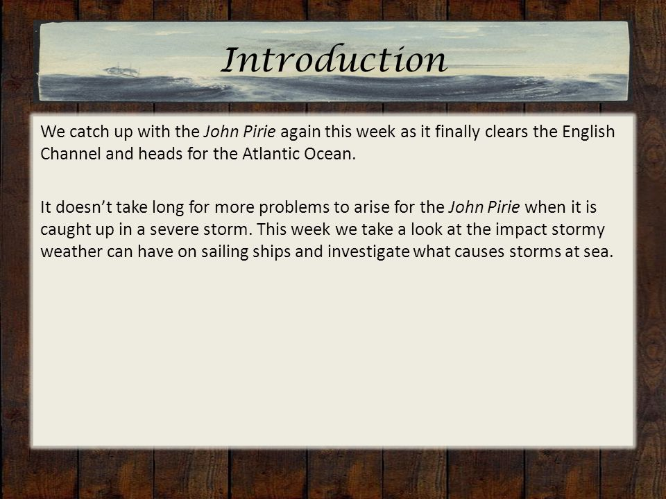 Introduction We catch up with the John Pirie again this week as it finally clears the English Channel and heads for the Atlantic Ocean.