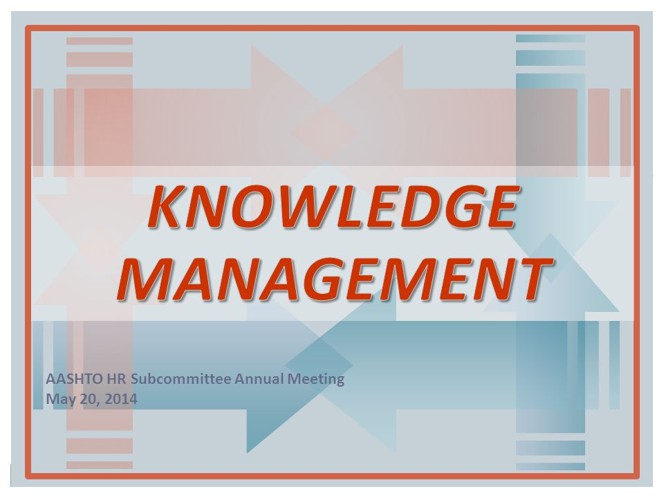 WHY KNOWLEDGE MANAGEMENT? INDUSTRY TRENDS AND FINDINGS CALTRANS: A STATE DOT CASE STUDY OVERVIEW