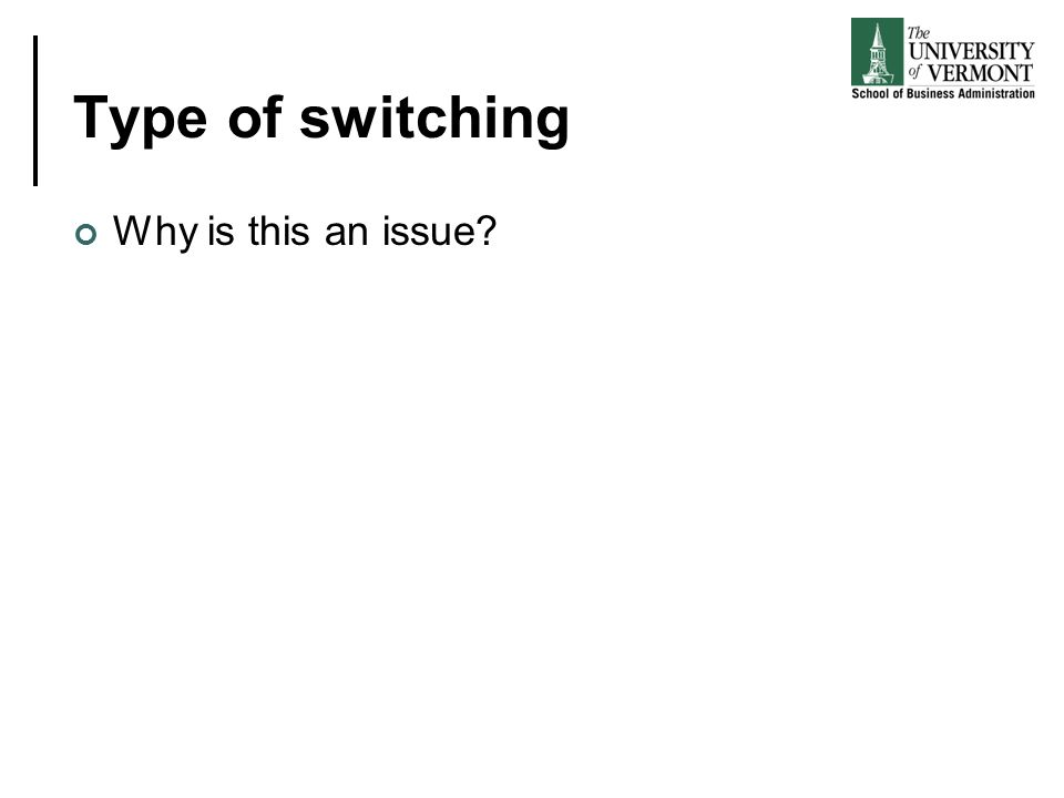 Type of switching Why is this an issue