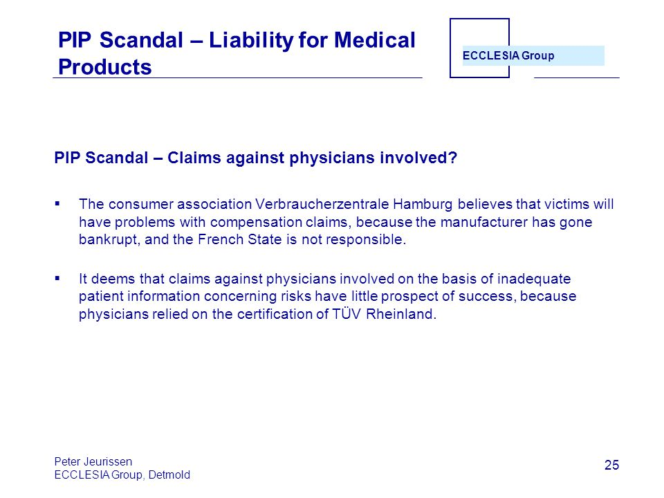ECCLESIA Group 25 PIP Scandal – Liability for Medical Products PIP Scandal – Claims against physicians involved.
