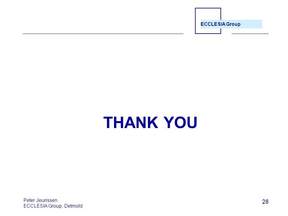ECCLESIA Group 26 Peter Jeurissen ECCLESIA Group, Detmold THANK YOU