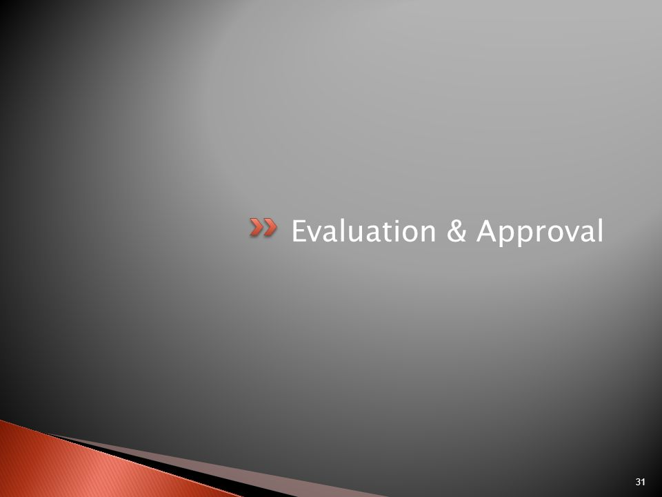 Evaluation & Approval 31
