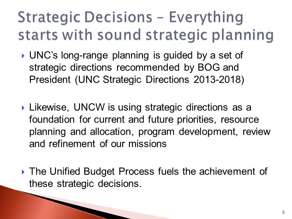 Strategic Planning Program Development Budget Development Resource Determination Budget & Enrollment Planning Enrollment Management Assessment Unified Budget Process Allows university budget planning to incorporate all funding sources into the evaluation in order to optimize the allocation of funds by source.