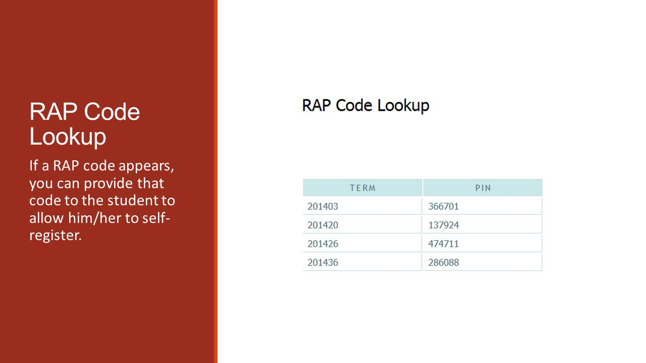 If a RAP code appears, you can provide that code to the student to allow him/her to self- register.