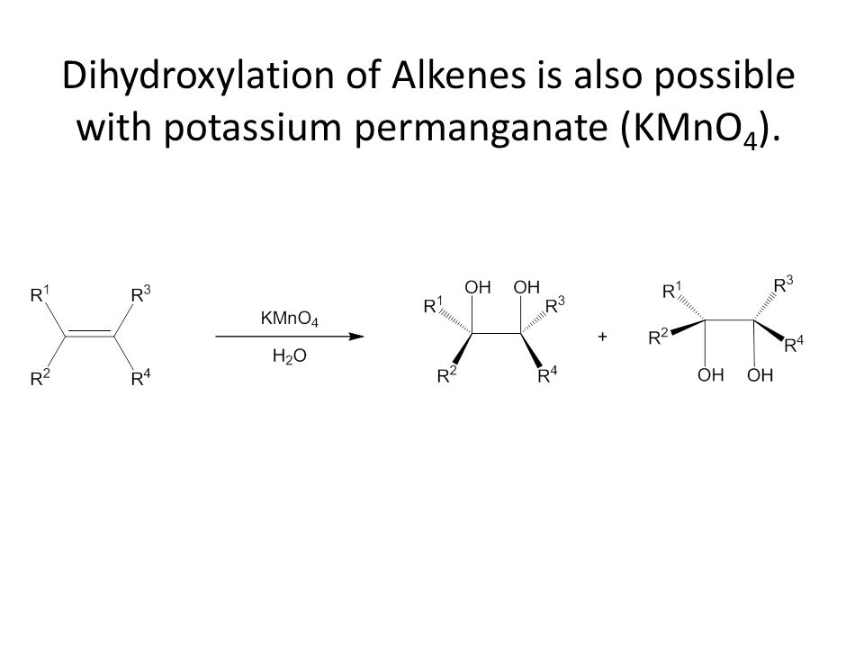 Dihydroxylation of Alkenes is also possible with potassium permanganate (KMnO 4 ).