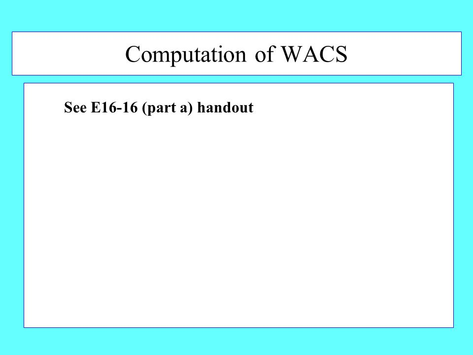 Computation of WACS See E16-16 (part a) handout