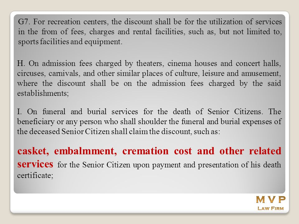 G7. For recreation centers, the discount shall be for the utilization of services in the from of fees, charges and rental facilities, such as, but not