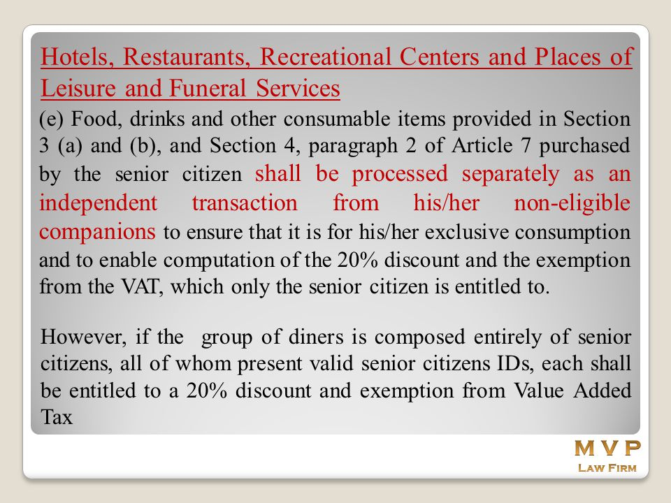 Hotels, Restaurants, Recreational Centers and Places of Leisure and Funeral Services (e) Food, drinks and other consumable items provided in Section 3
