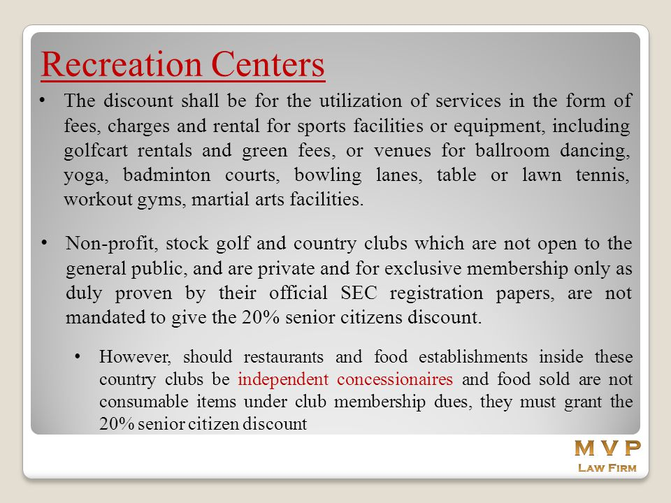 Recreation Centers The discount shall be for the utilization of services in the form of fees, charges and rental for sports facilities or equipment, i