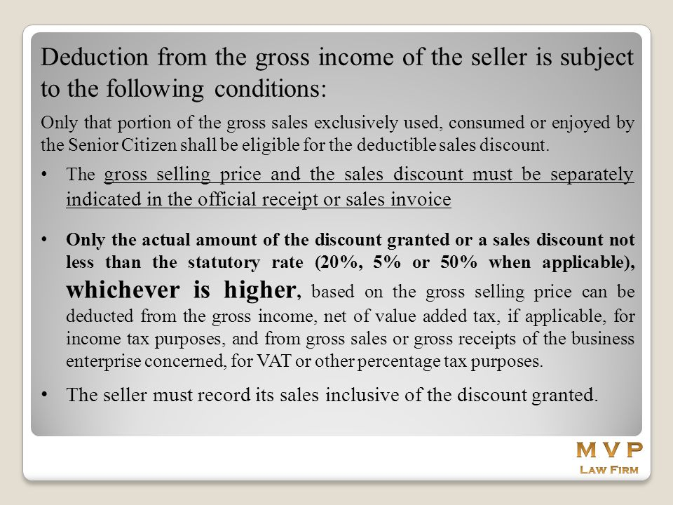 Deduction from the gross income of the seller is subject to the following conditions: Only that portion of the gross sales exclusively used, consumed