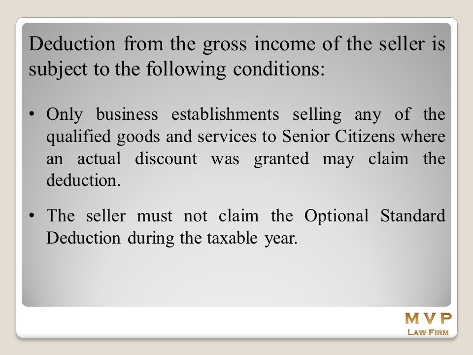 Deduction from the gross income of the seller is subject to the following conditions: Only business establishments selling any of the qualified goods