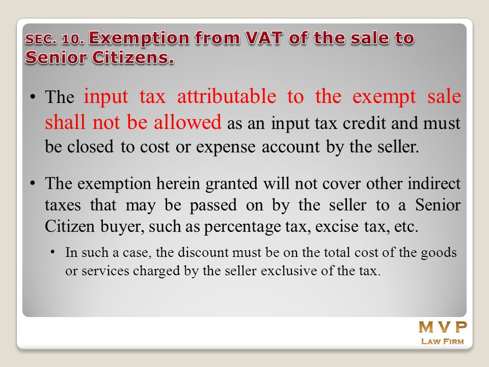 The input tax attributable to the exempt sale shall not be allowed as an input tax credit and must be closed to cost or expense account by the seller.
