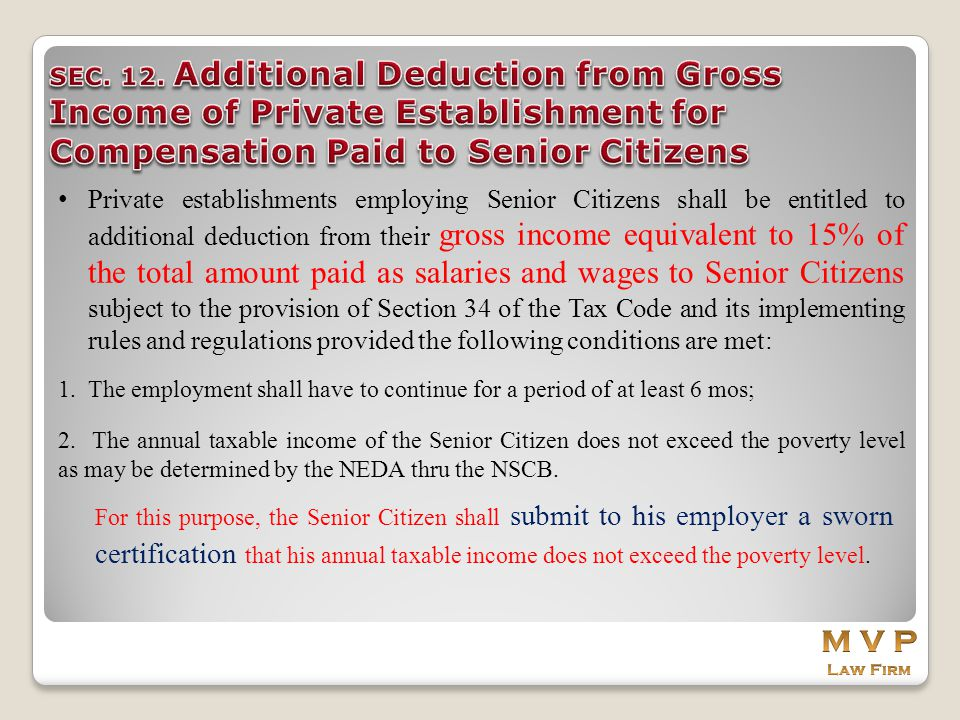 Private establishments employing Senior Citizens shall be entitled to additional deduction from their gross income equivalent to 15% of the total amou