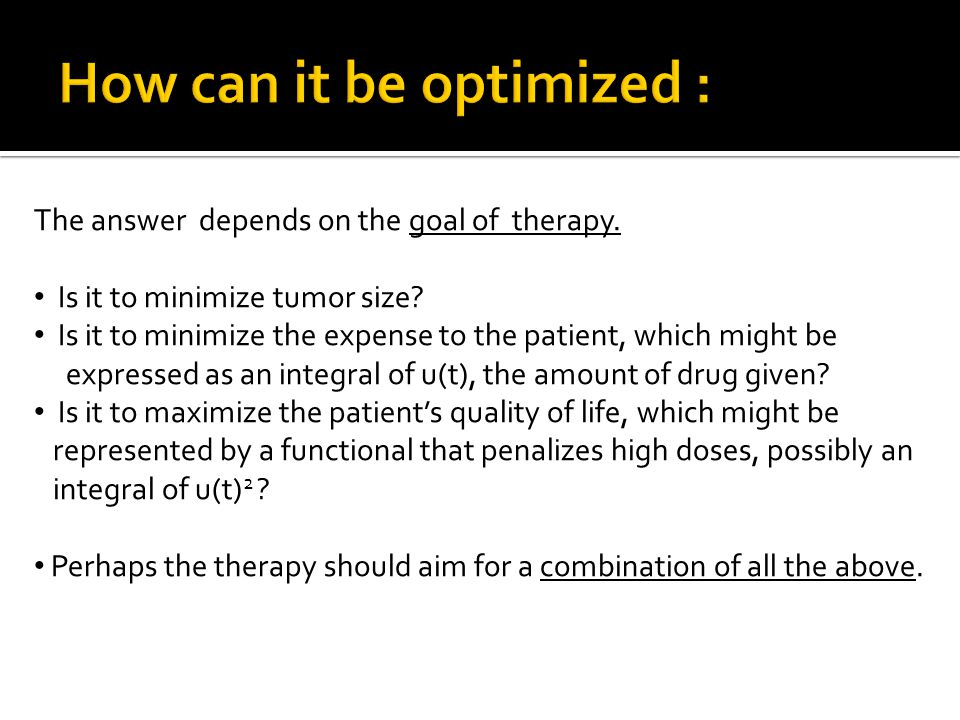 The answer depends on the goal of therapy. Is it to minimize tumor size.