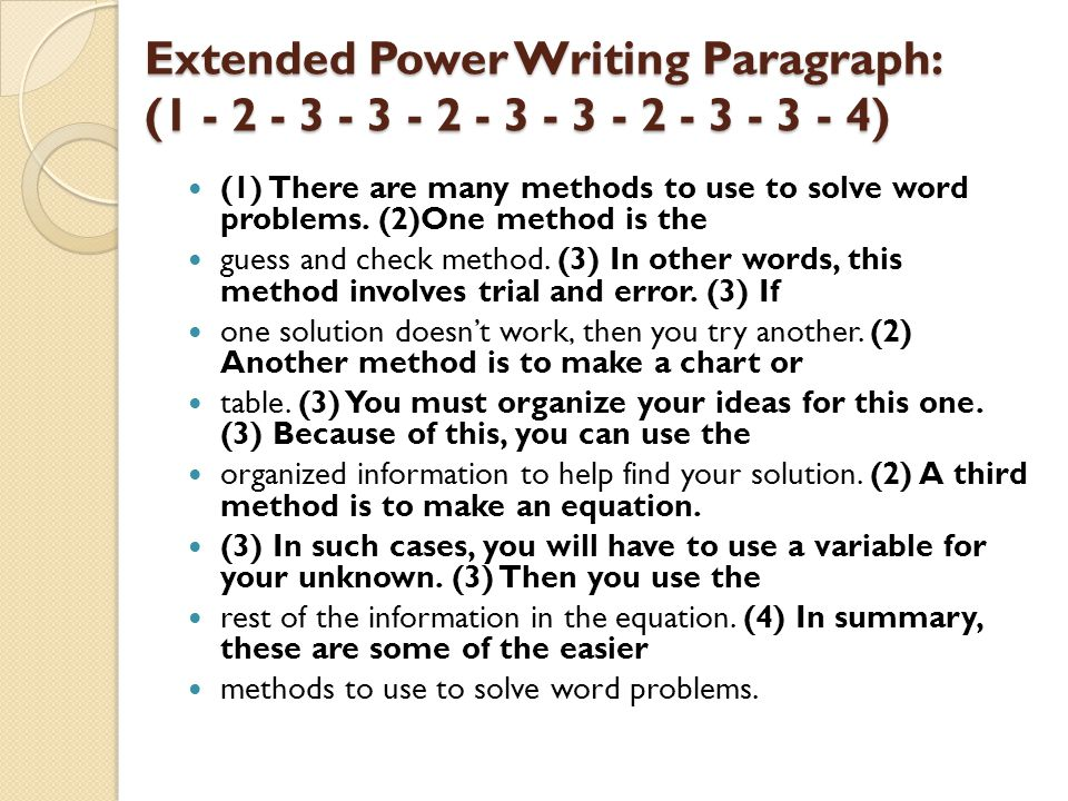 Extended Power Writing Paragraph: ( ) (1) There are many methods to use to solve word problems.