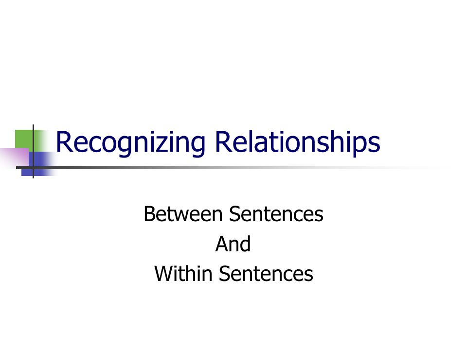 Recognizing Relationships Between Sentences And Within Sentences