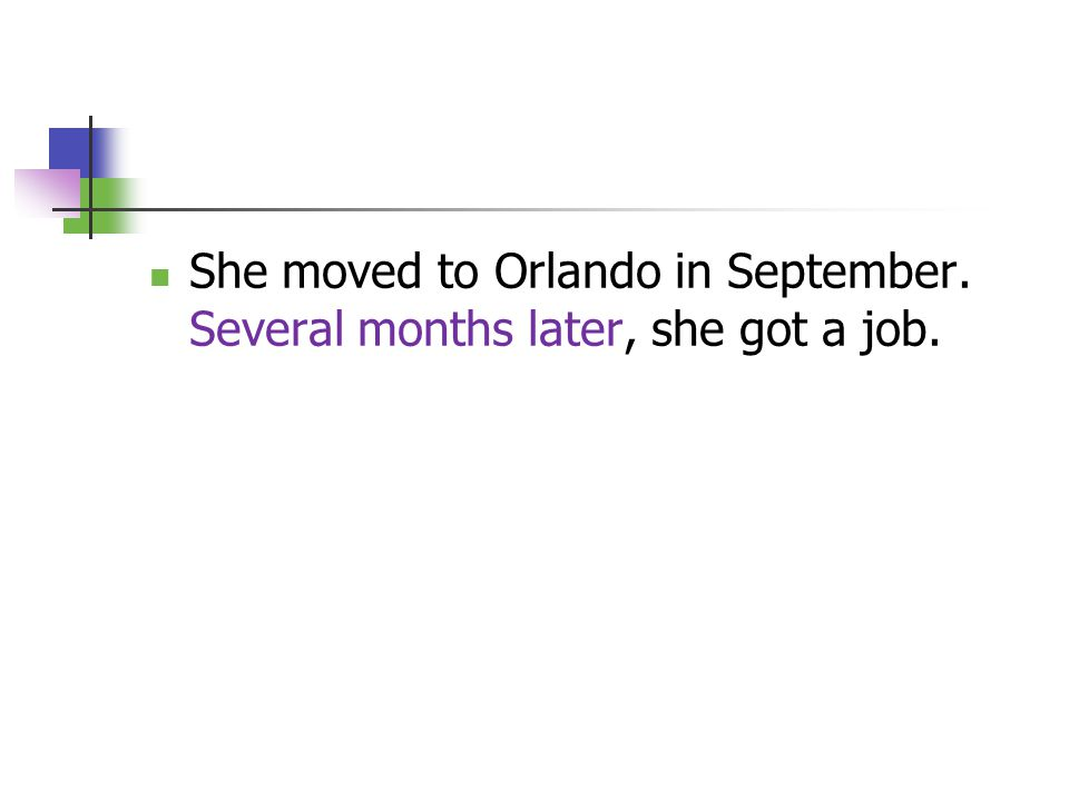 She moved to Orlando in September. Several months later, she got a job.