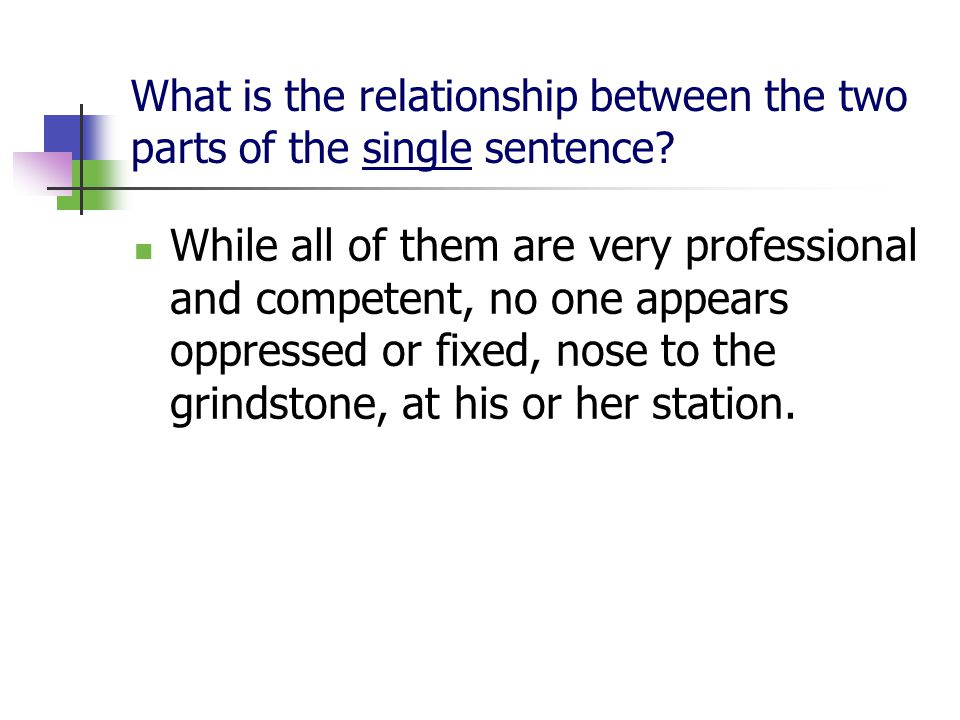What is the relationship between the two parts of the single sentence.