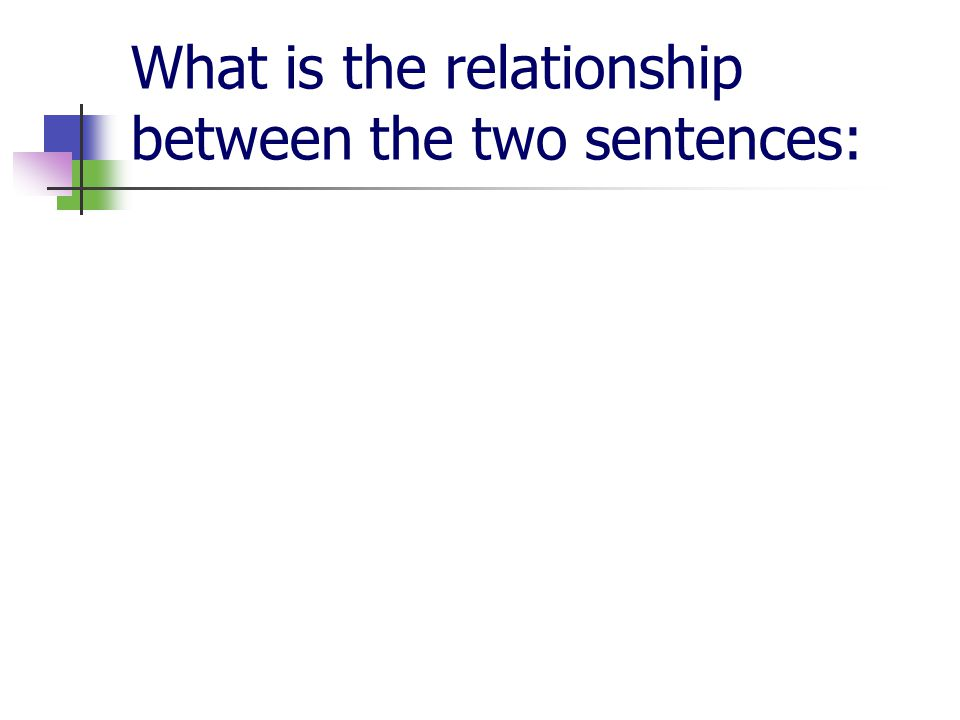 What is the relationship between the two sentences: