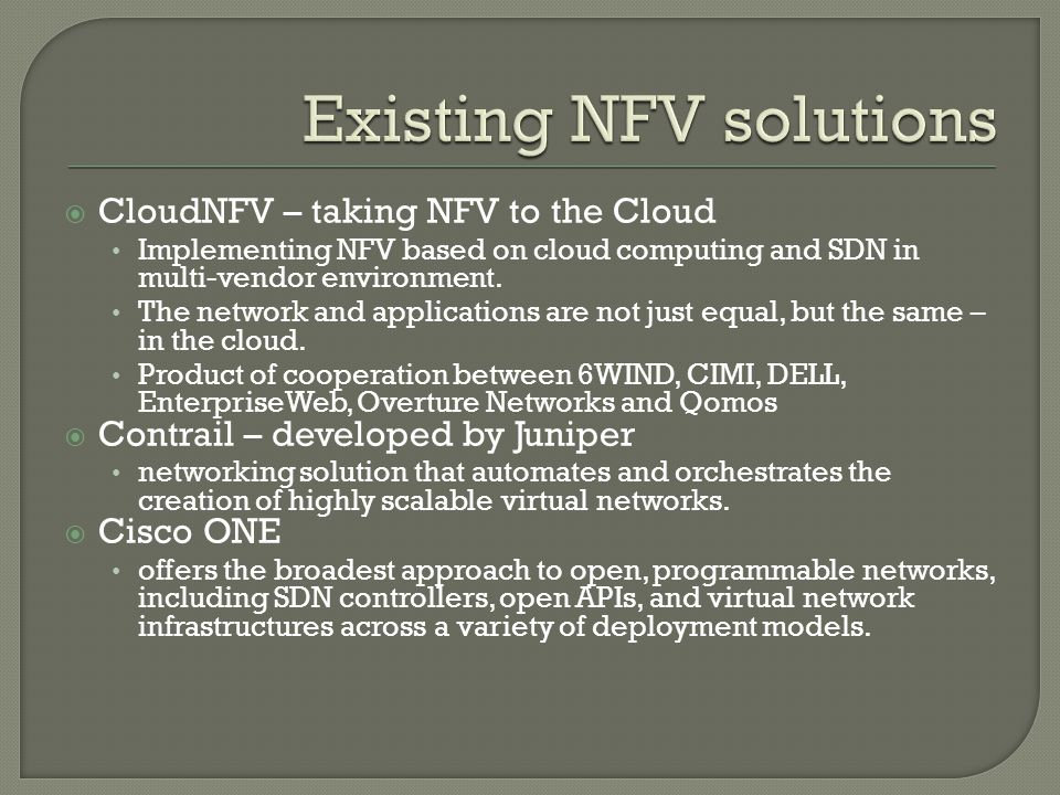  CloudNFV – taking NFV to the Cloud Implementing NFV based on cloud computing and SDN in multi-vendor environment.