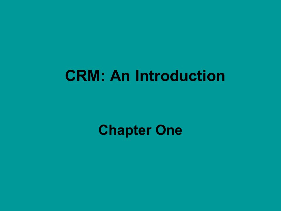 CRM: An Introduction Chapter One