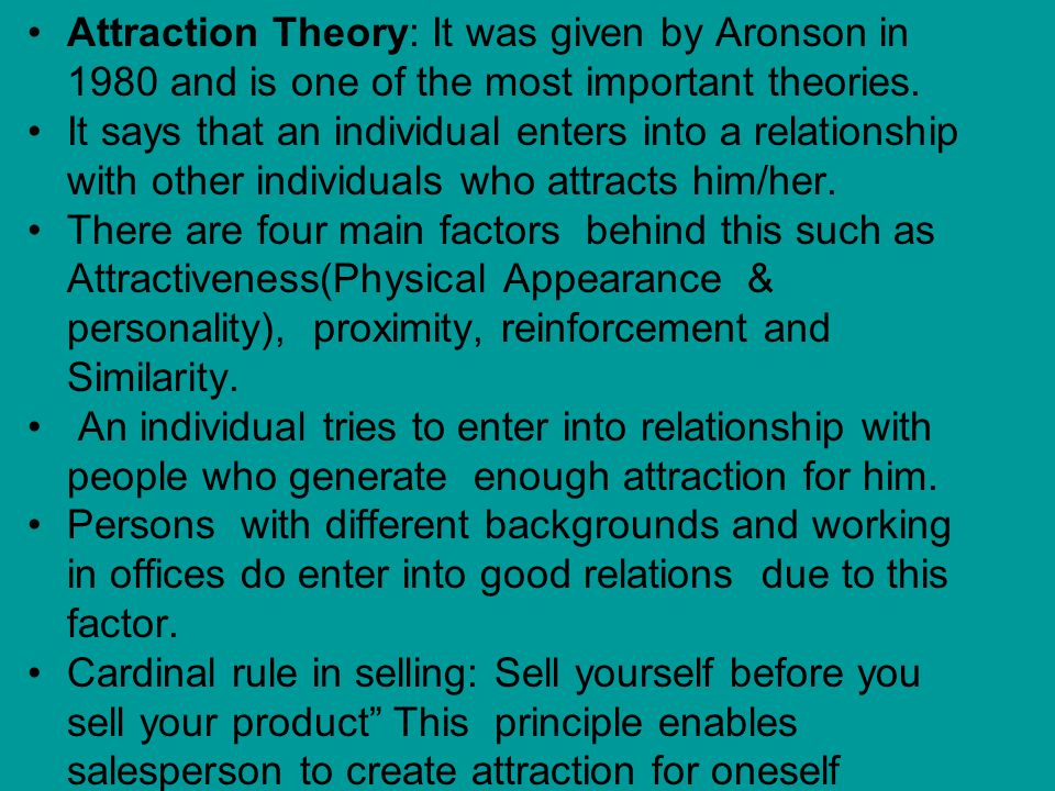 Attraction Theory: It was given by Aronson in 1980 and is one of the most important theories.