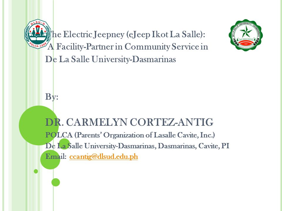 The Electric Jeepney (eJeep Ikot La Salle): A Facility-Partner in Community Service in De La Salle University-Dasmarinas By: DR.
