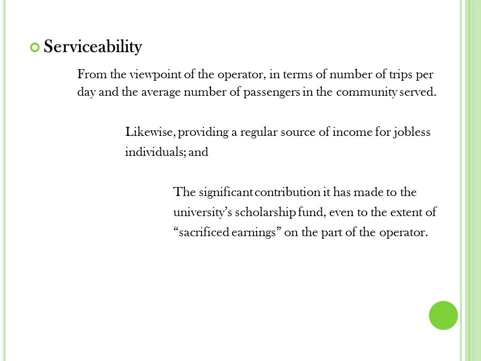 Serviceability From the viewpoint of the operator, in terms of number of trips per day and the average number of passengers in the community served.