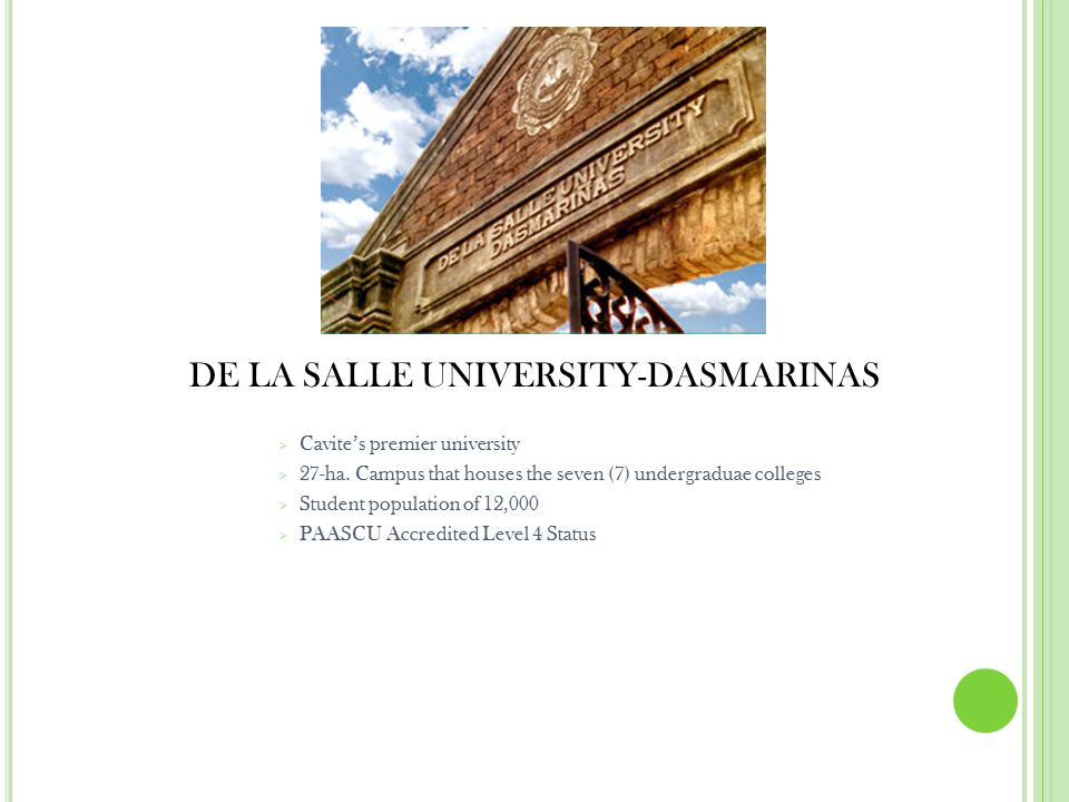 DE LA SALLE UNIVERSITY-DASMARINAS  Cavite's premier university  27-ha.