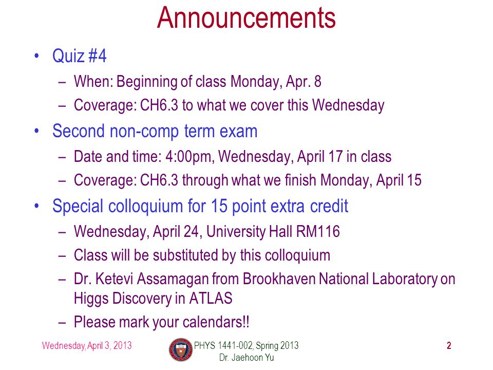 Announcements Quiz #4 –When: Beginning of class Monday, Apr.