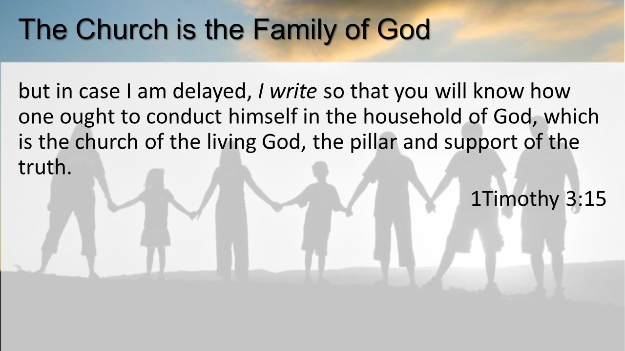 but in case I am delayed, I write so that you will know how one ought to conduct himself in the household of God, which is the church of the living God, the pillar and support of the truth.