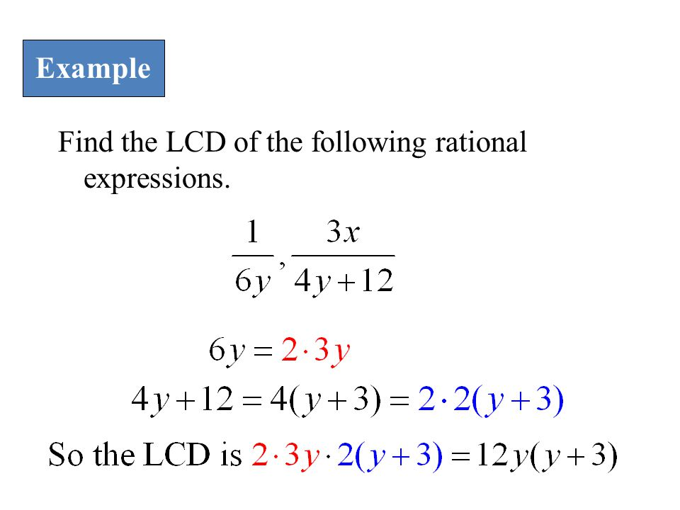 Find the LCD of the following rational expressions. Example