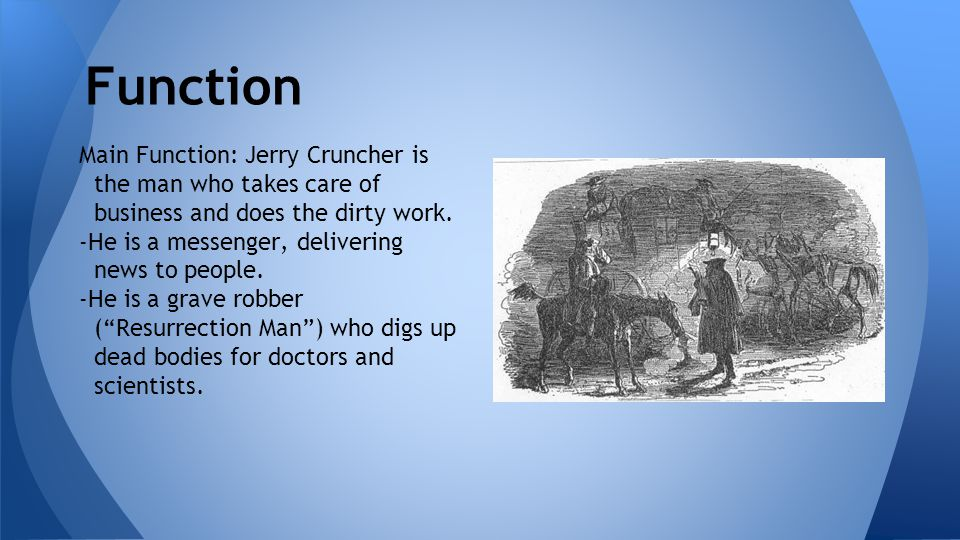 Importance of Function -His role provides a window into the upper class through the eyes of the lower class.