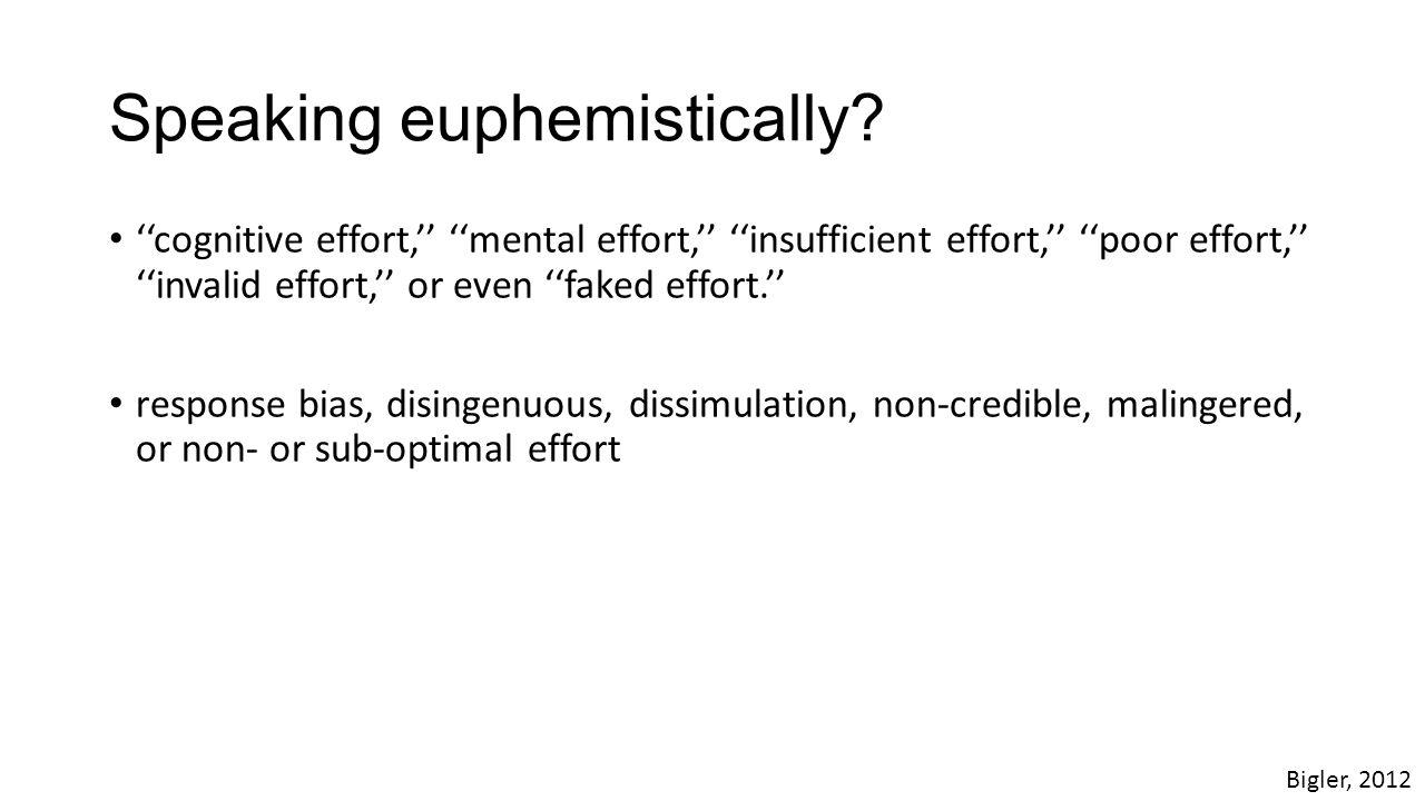 Speaking euphemistically.