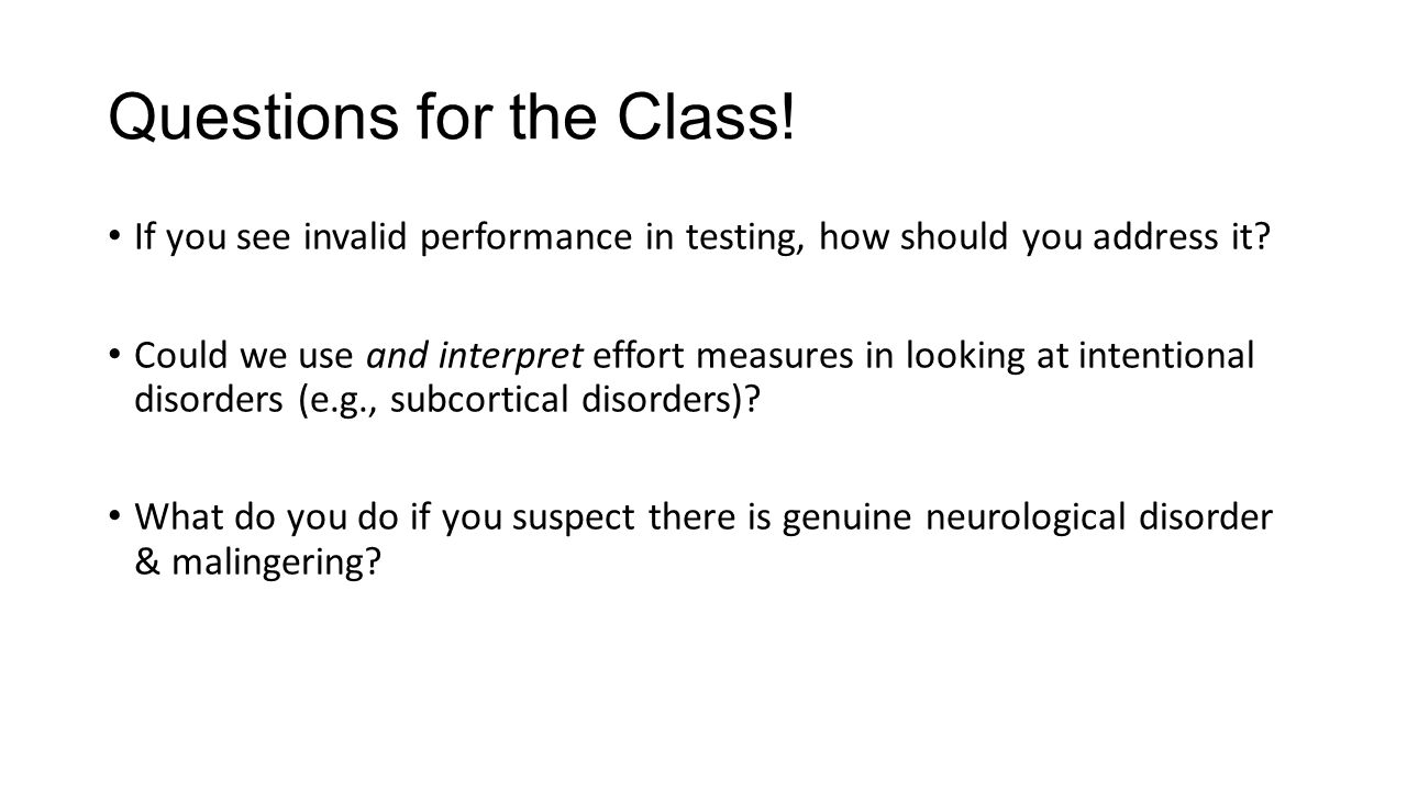 Questions for the Class. If you see invalid performance in testing, how should you address it.