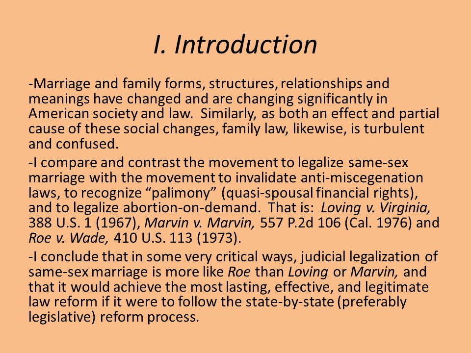 I. Introduction -Marriage and family forms, structures, relationships and meanings have changed and are changing significantly in American society and