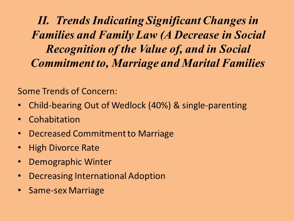 II. Trends Indicating Significant Changes in Families and Family Law (A Decrease in Social Recognition of the Value of, and in Social Commitment to, M