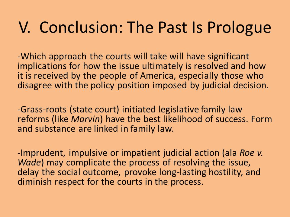 V. Conclusion: The Past Is Prologue -Which approach the courts will take will have significant implications for how the issue ultimately is resolved a