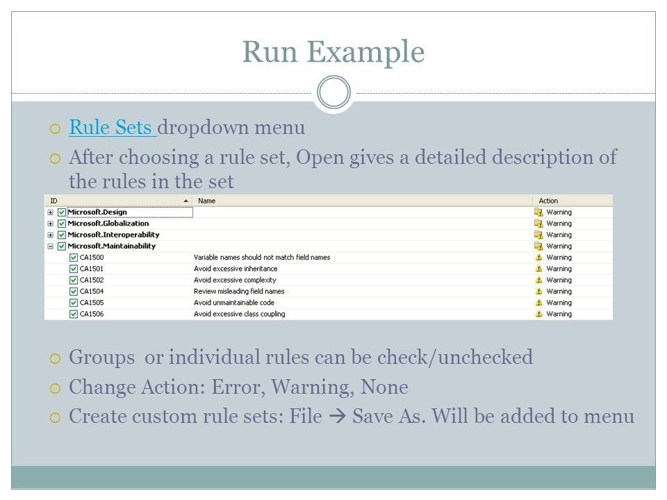 Run Example  Rule Sets dropdown menu Rule Sets  After choosing a rule set, Open gives a detailed description of the rules in the set  Groups or ind