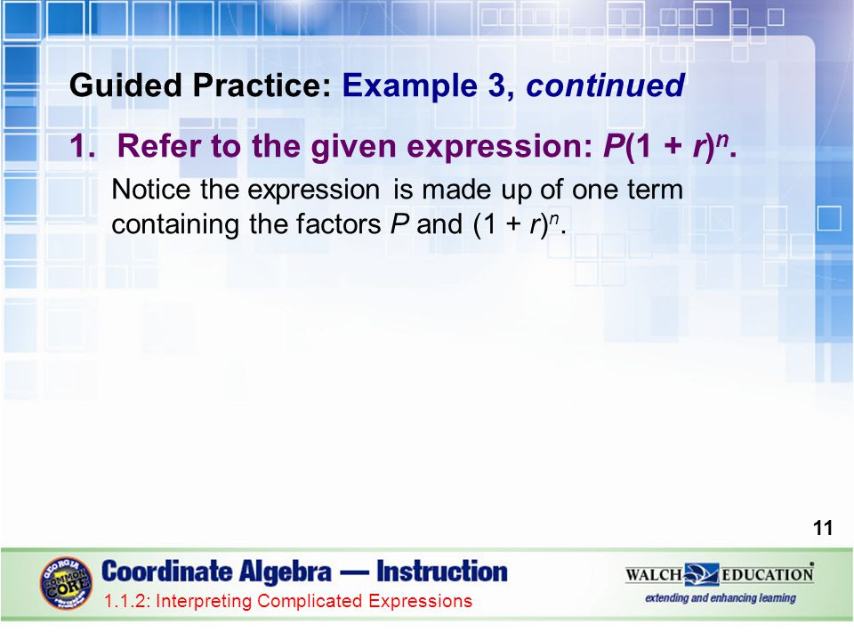 Guided Practice: Example 3, continued 1.Refer to the given expression: P(1 + r) n.