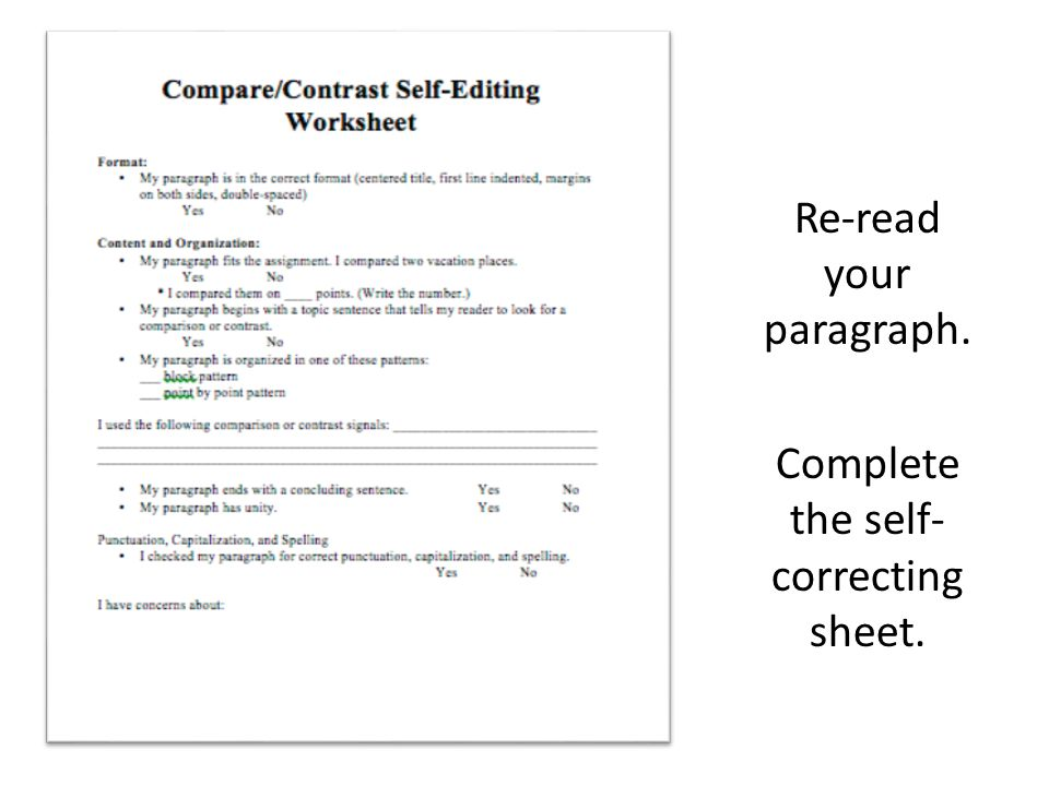 Re-read your paragraph. Complete the self- correcting sheet.