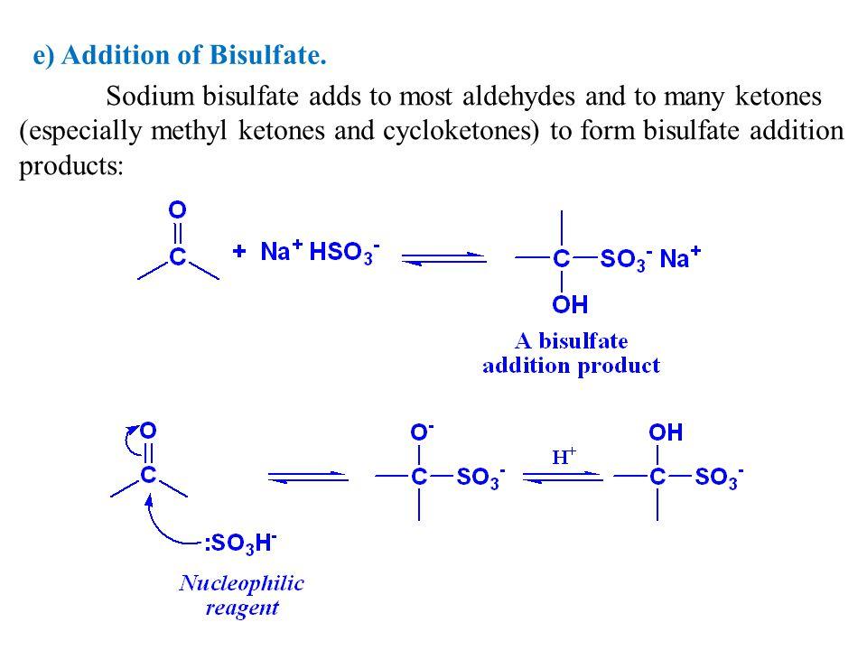 e) Addition of Bisulfate.