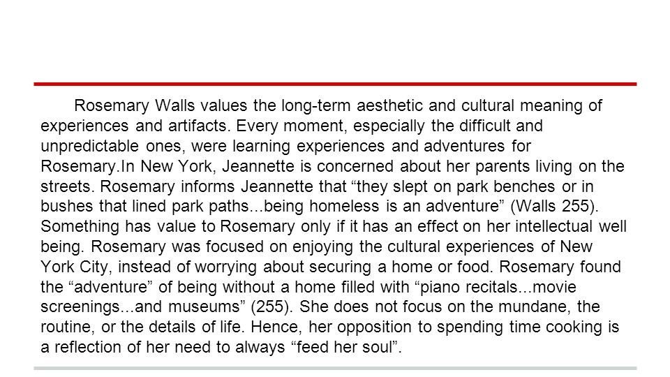 Rosemary Walls values the long-term aesthetic and cultural meaning of experiences and artifacts. Every moment, especially the difficult and unpredicta