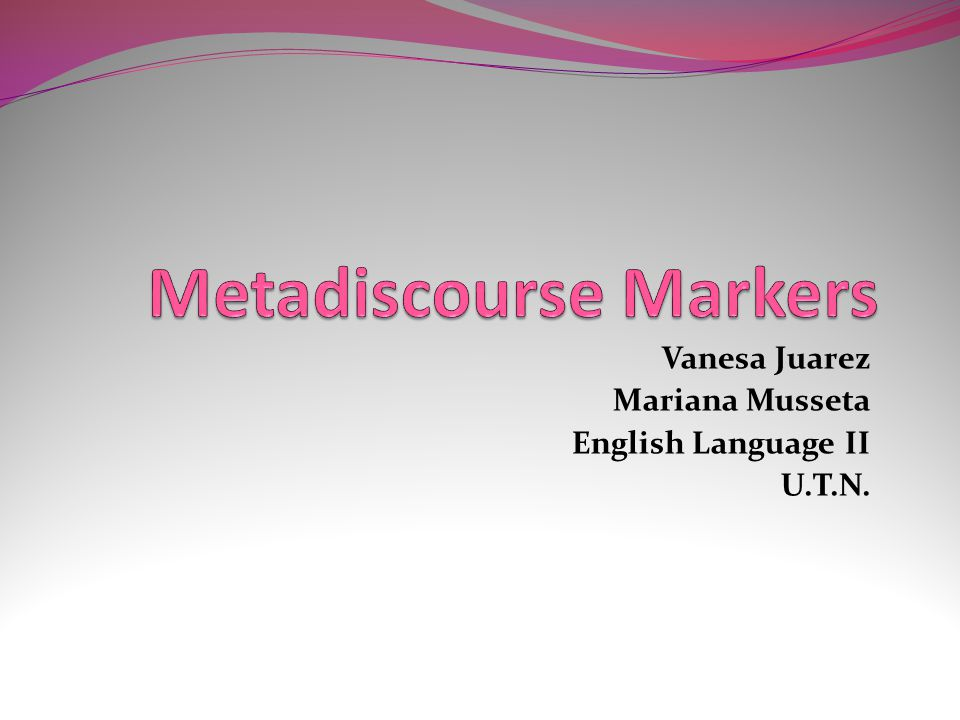 Metadiscourse Metadiscourse markers, also sometimes called transitions , are a good way to show your reader how ideas in a sentence are connected to ideas in a previous sentence.