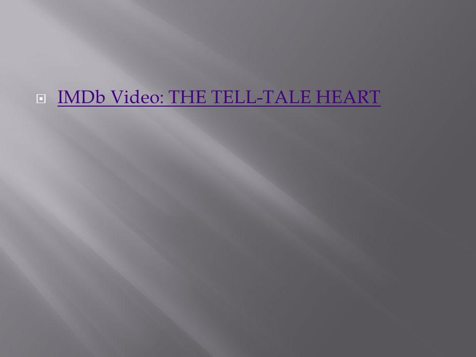  IMDb Video: THE TELL-TALE HEART IMDb Video: THE TELL-TALE HEART
