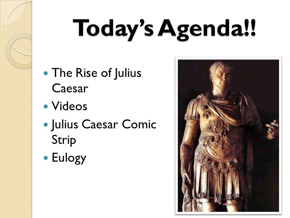 Today's Agenda!! The Rise of Julius Caesar Videos Julius Caesar Comic Strip Eulogy