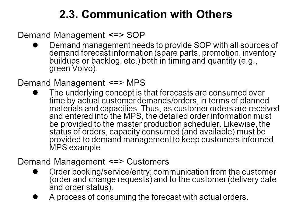 2.3. Communication with Others Demand Management SOP Demand management needs to provide SOP with all sources of demand forecast information (spare par